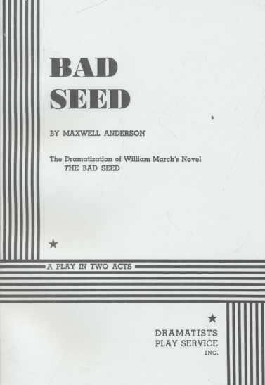Bad Seed By Anderson, Maxwell/ Anderson, Maxwell (ADP)/ March, William
