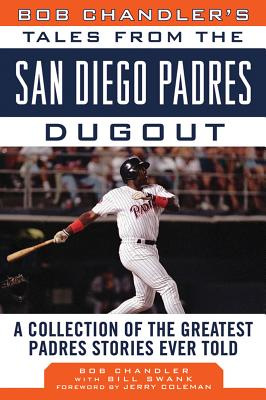 Tales from the San Diego Padres Dugout By Chandler, Bob/ Swank, Bill/ Coleman, Jerry (FRW)
